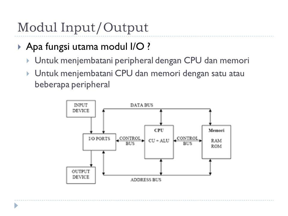Modul Input/Output Apa fungsi utama modul I/O