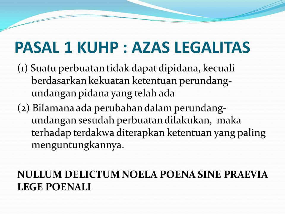 PASAL 1 KUHP : AZAS LEGALITAS