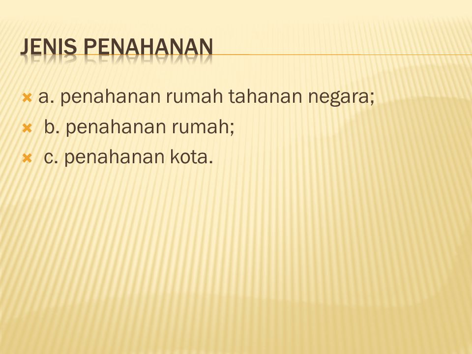 Jenis penahanan a. penahanan rumah tahanan negara; b. penahanan rumah;