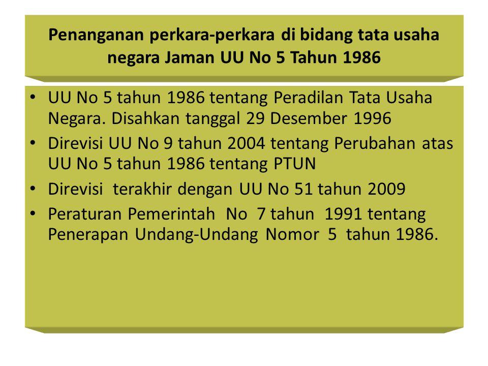Penanganan perkara-perkara di bidang tata usaha negara Jaman UU No 5 Tahun 1986