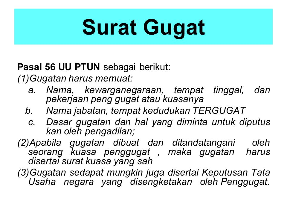 Surat Gugat Pasal 56 UU PTUN sebagai berikut: (1)Gugatan harus memuat: