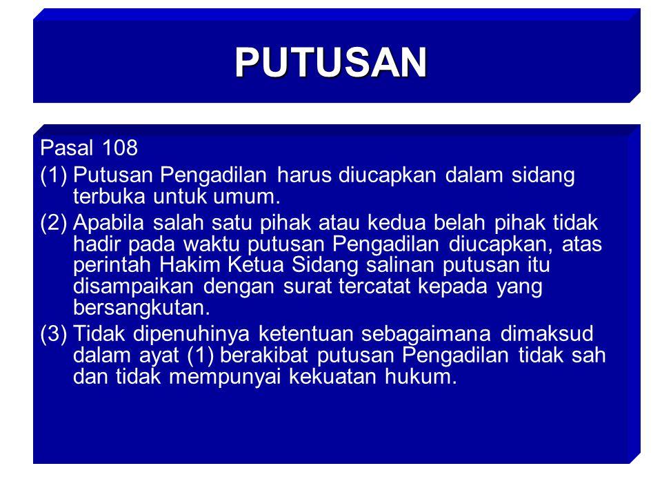 PUTUSAN Pasal 108. Putusan Pengadilan harus diucapkan dalam sidang terbuka untuk umum.