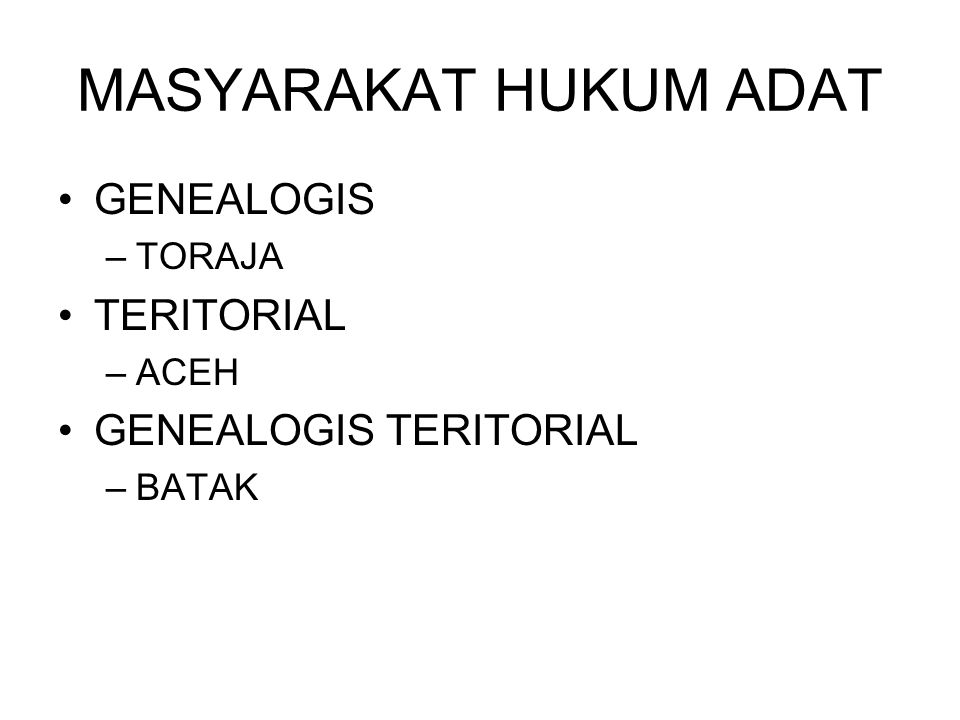 MASYARAKAT HUKUM ADAT GENEALOGIS TERITORIAL GENEALOGIS TERITORIAL