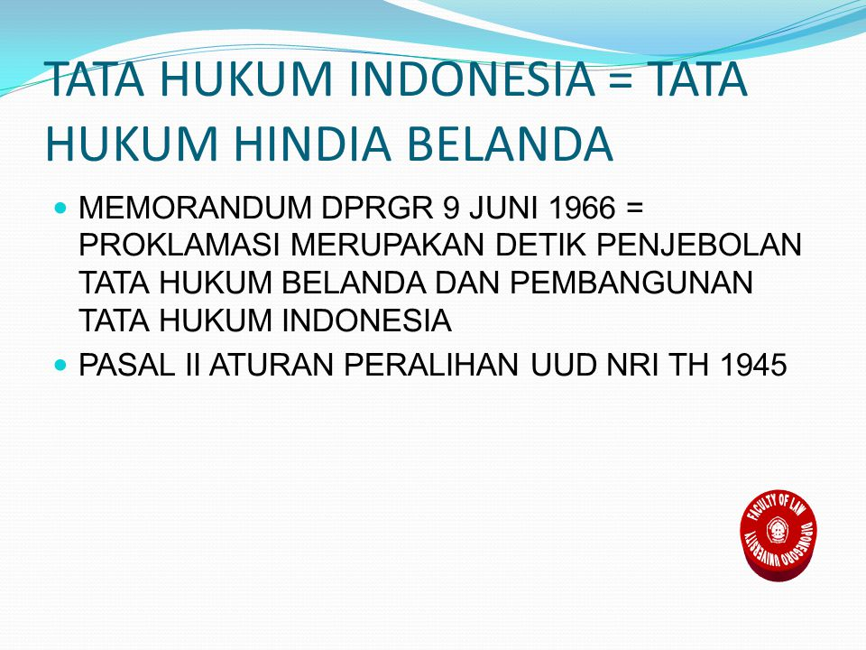 TATA HUKUM INDONESIA = TATA HUKUM HINDIA BELANDA