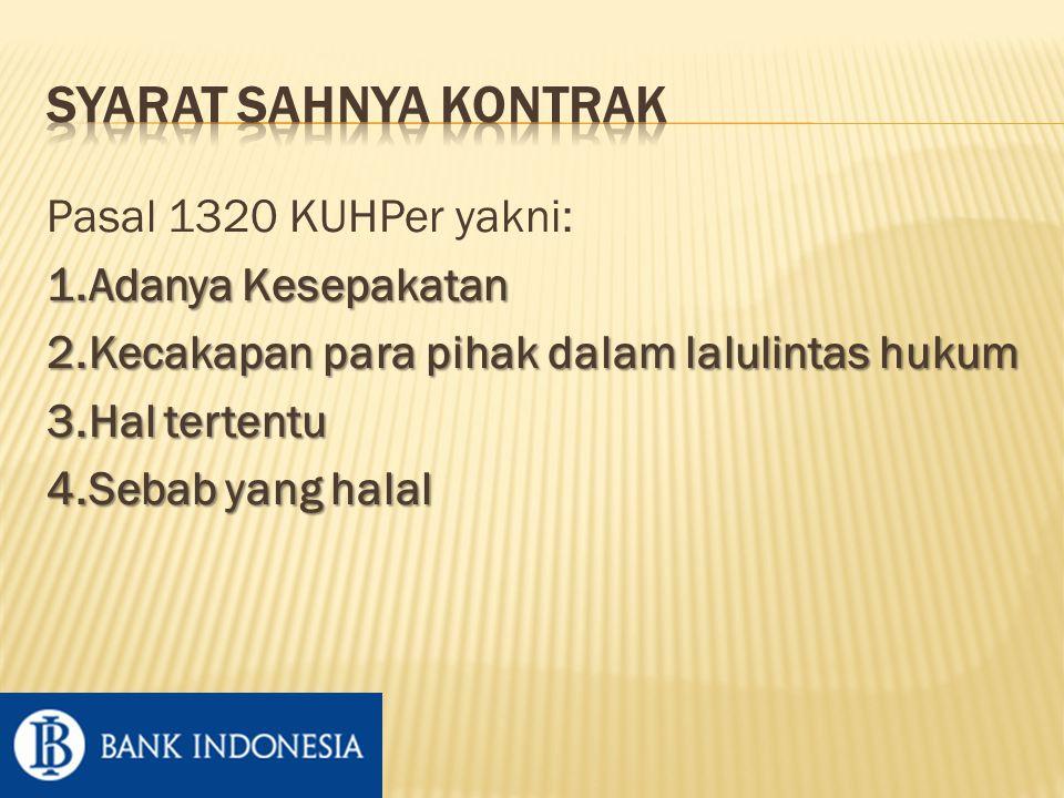 Syarat sahnya kontrak Pasal 1320 KUHPer yakni: 1.Adanya Kesepakatan