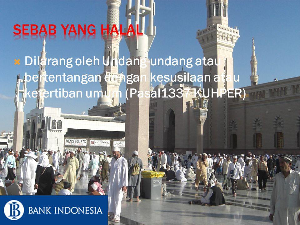 Sebab Yang Halal Dilarang oleh Undang-undang atau bertentangan dengan kesusilaan atau ketertiban umum (Pasal1337 KUHPER)