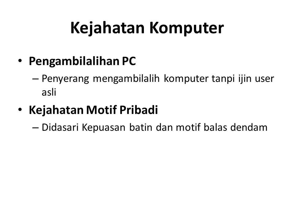 Kejahatan Komputer Pengambilalihan PC Kejahatan Motif Pribadi