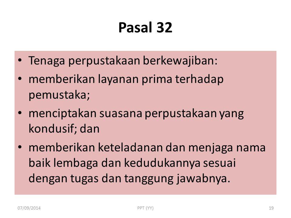 Pasal 32 Tenaga perpustakaan berkewajiban: