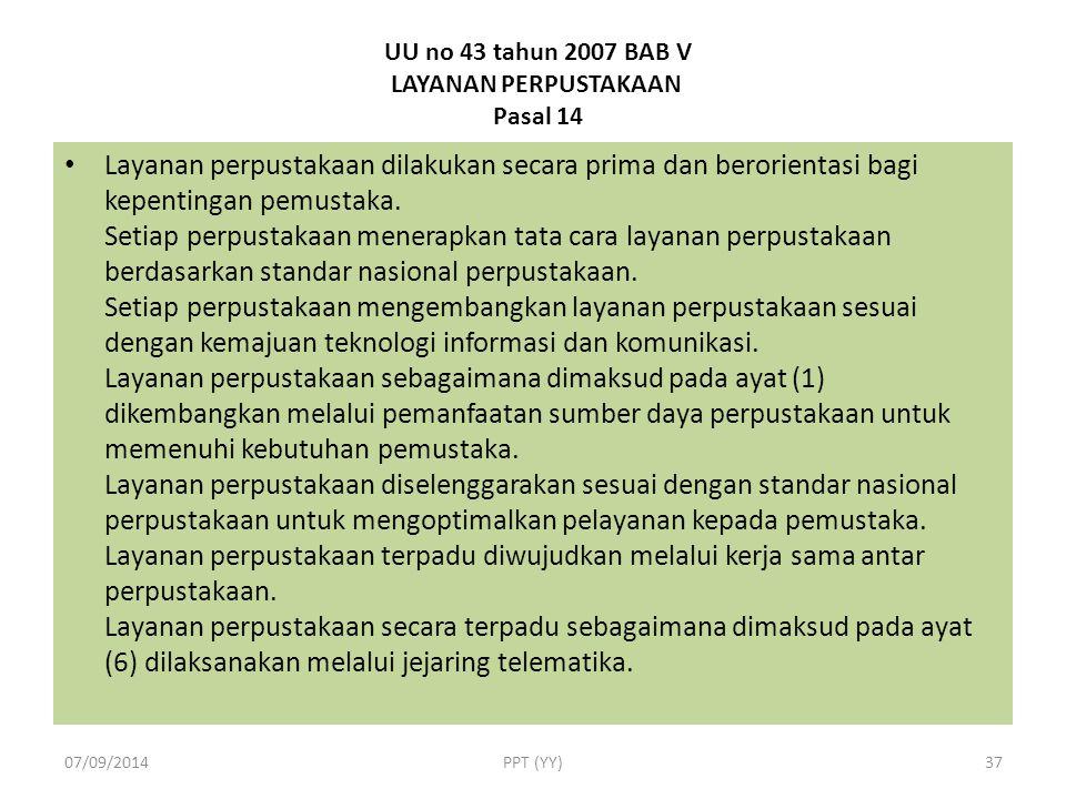 UU no 43 tahun 2007 BAB V LAYANAN PERPUSTAKAAN Pasal 14