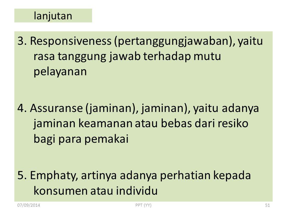 5. Emphaty, artinya adanya perhatian kepada konsumen atau individu