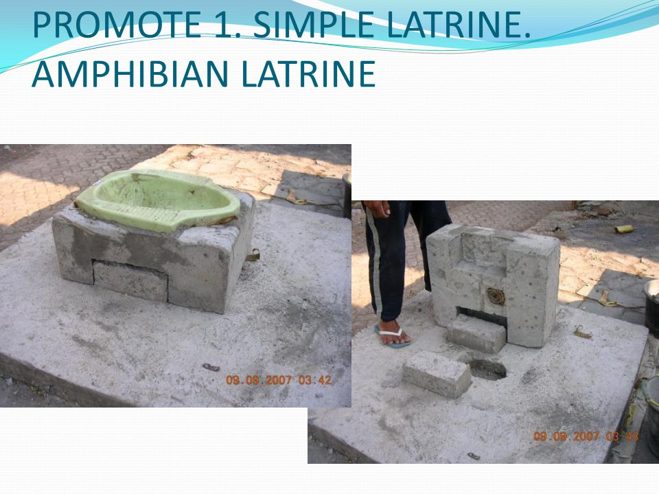 PROMOTE 1. SIMPLE LATRINE. AMPHIBIAN LATRINE