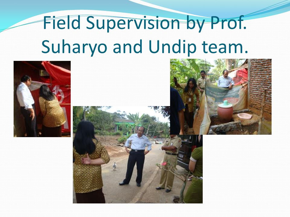 Field Supervision by Prof. Suharyo and Undip team.