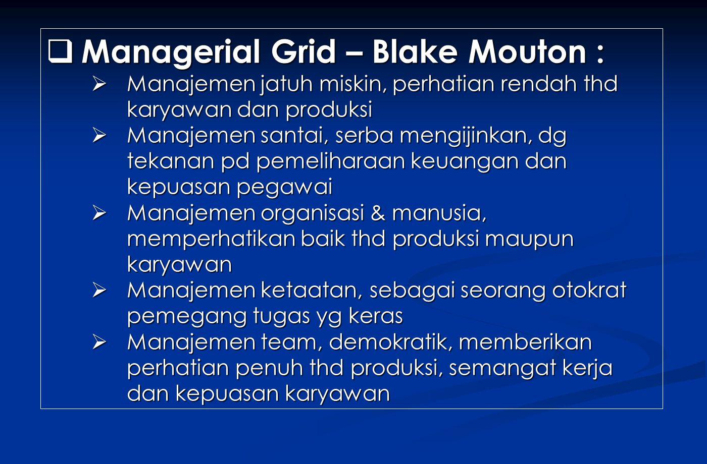 Managerial Grid – Blake Mouton :
