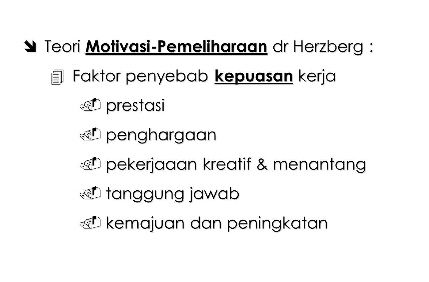 Teori Motivasi-Pemeliharaan dr Herzberg :