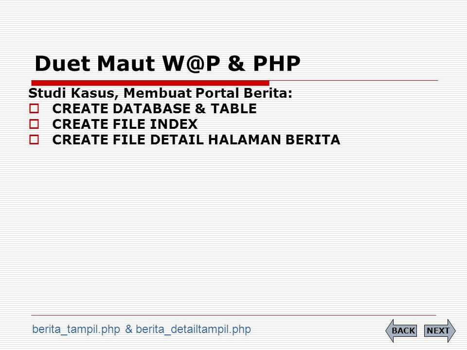 Duet Maut W@P & PHP Studi Kasus, Membuat Portal Berita: