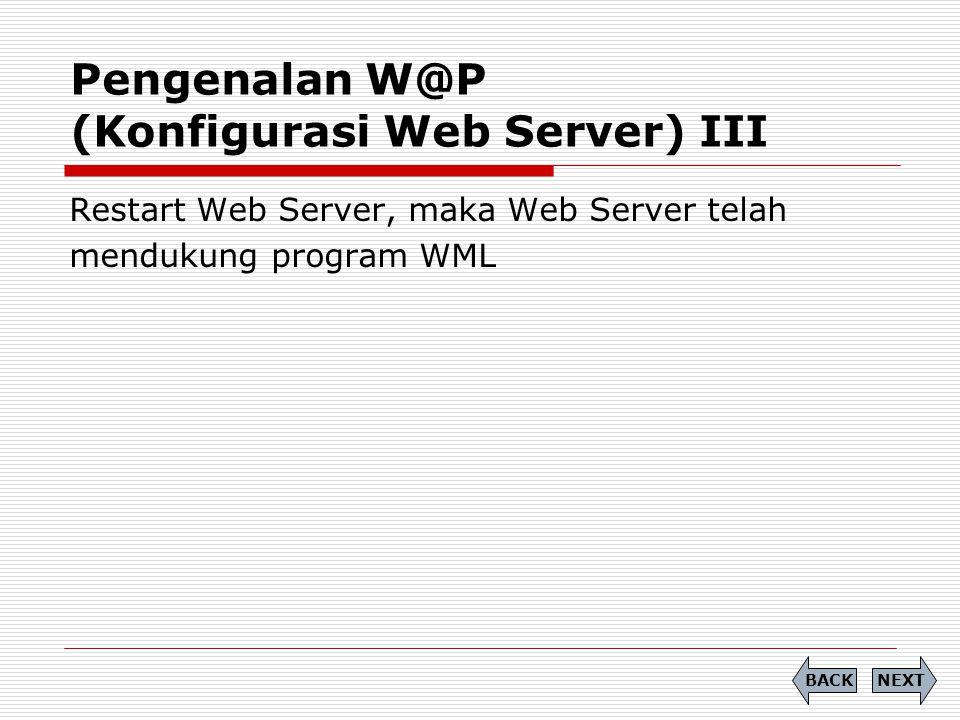 Pengenalan W@P (Konfigurasi Web Server) III