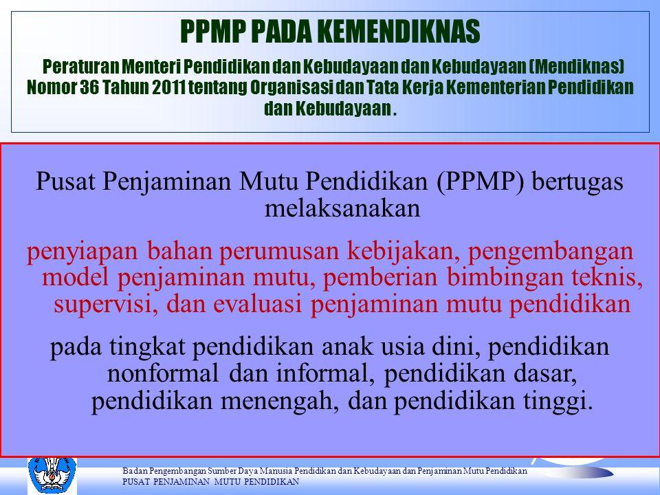 Pusat Penjaminan Mutu Pendidikan (PPMP) bertugas melaksanakan