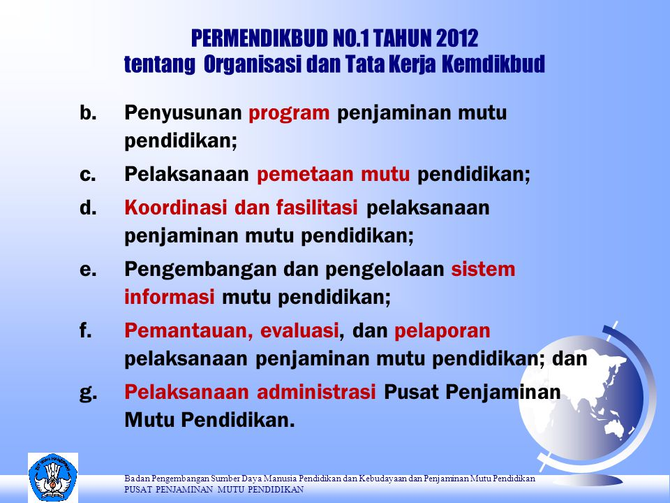 b. Penyusunan program penjaminan mutu pendidikan;