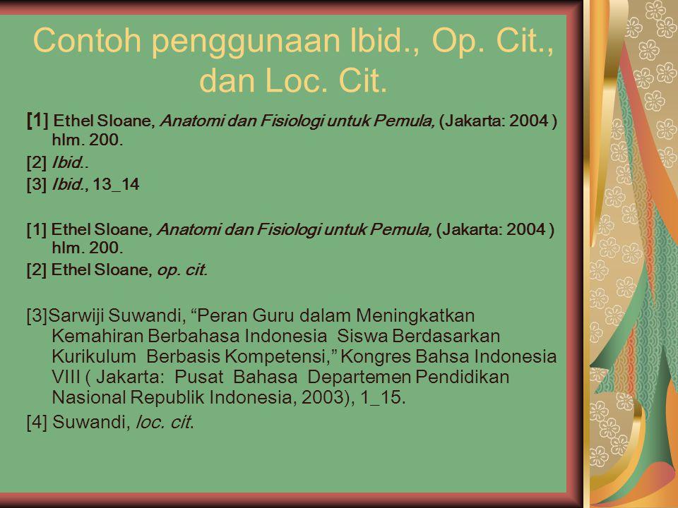Contoh penggunaan Ibid., Op. Cit., dan Loc. Cit.