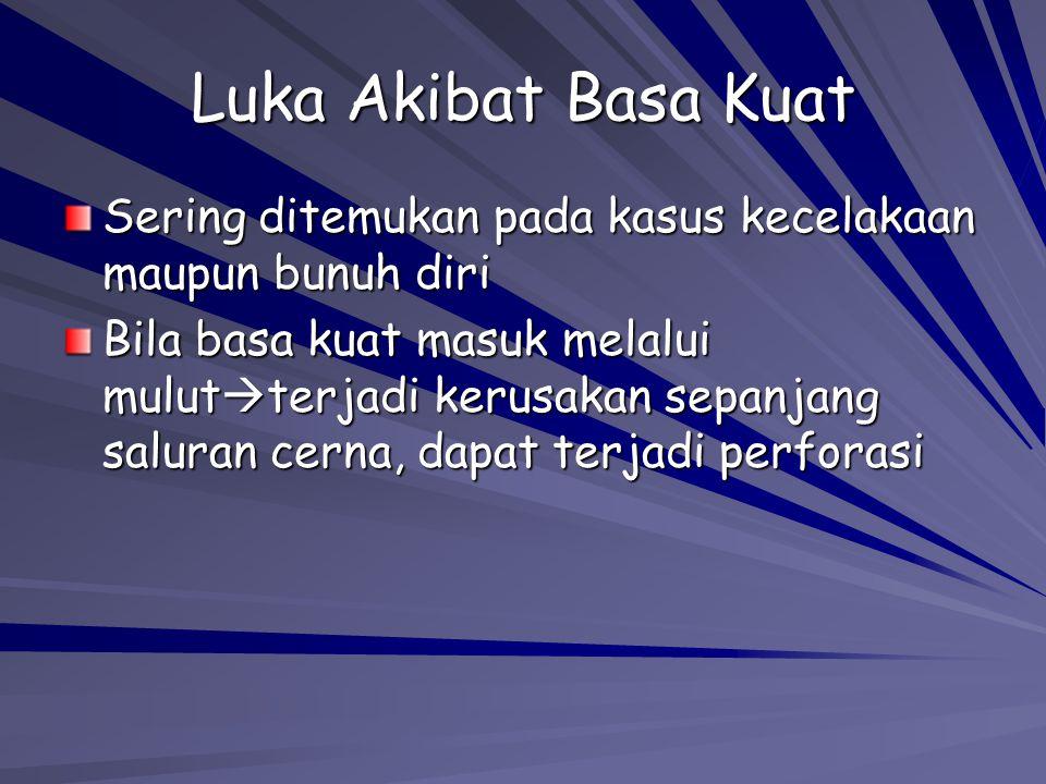 Luka Akibat Basa Kuat Sering ditemukan pada kasus kecelakaan maupun bunuh diri.