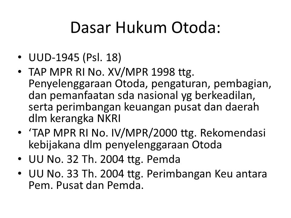 Dasar Hukum Otoda: UUD-1945 (Psl. 18)