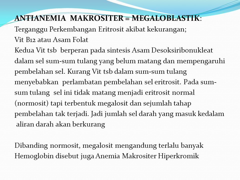 ANTIANEMIA MAKROSITER = MEGALOBLASTIK: