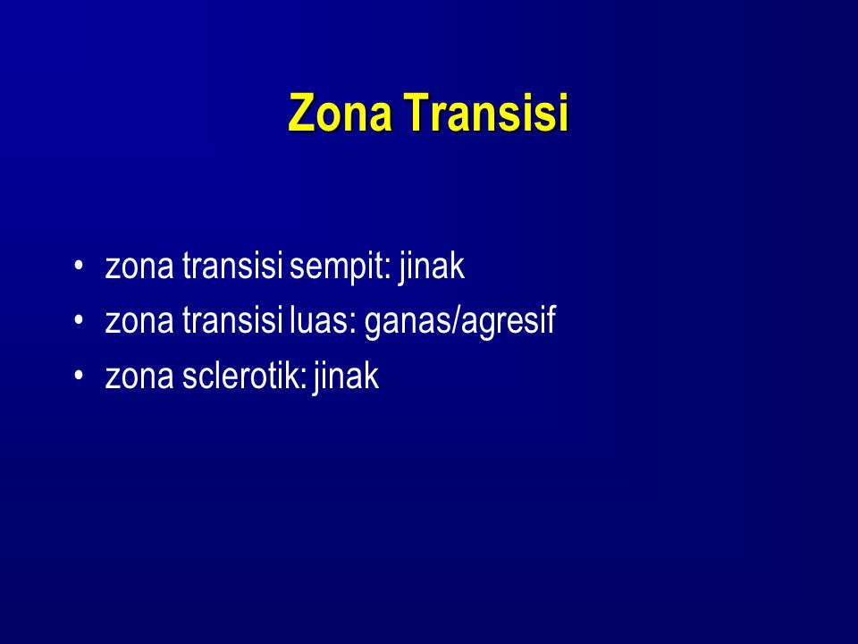 Zona Transisi zona transisi sempit: jinak