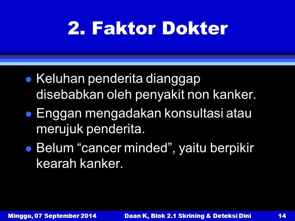 Daan K, Blok 2.1 Skrining & Deteksi Dini