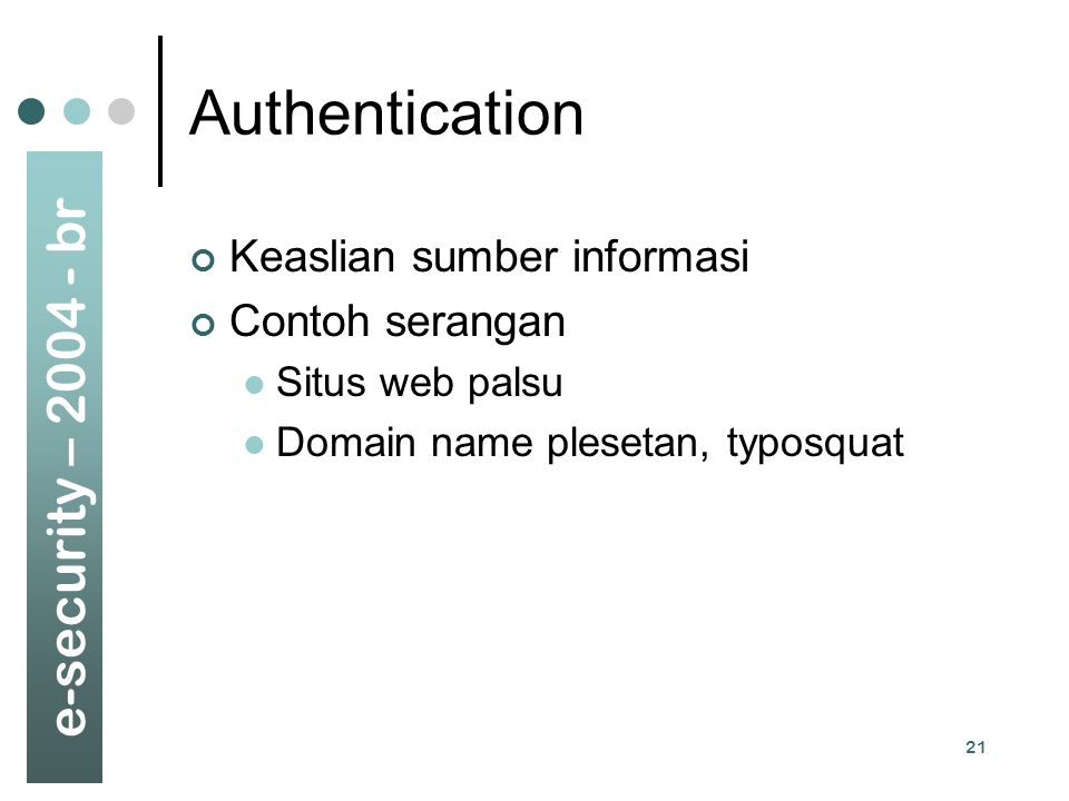Authentication Keaslian sumber informasi Contoh serangan