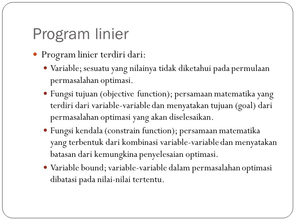 Program linier Program linier terdiri dari:
