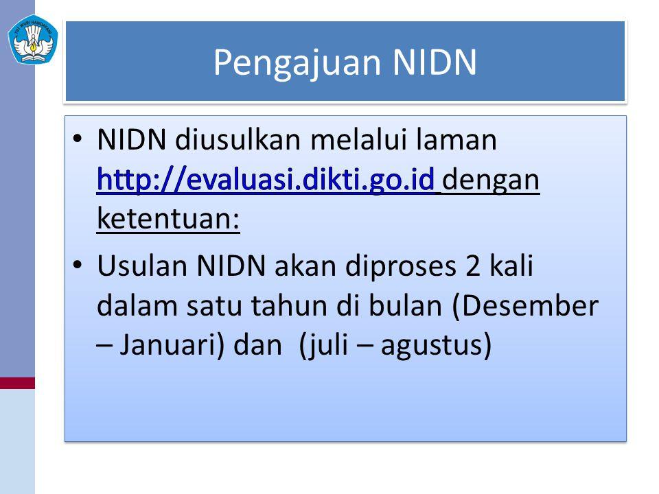 Pengajuan NIDN NIDN diusulkan melalui laman http://evaluasi.dikti.go.id dengan ketentuan: