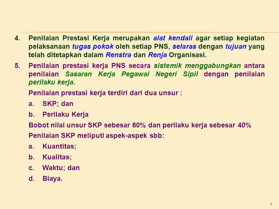 Penilaian prestasi kerja terdiri dari dua unsur : SKP; dan