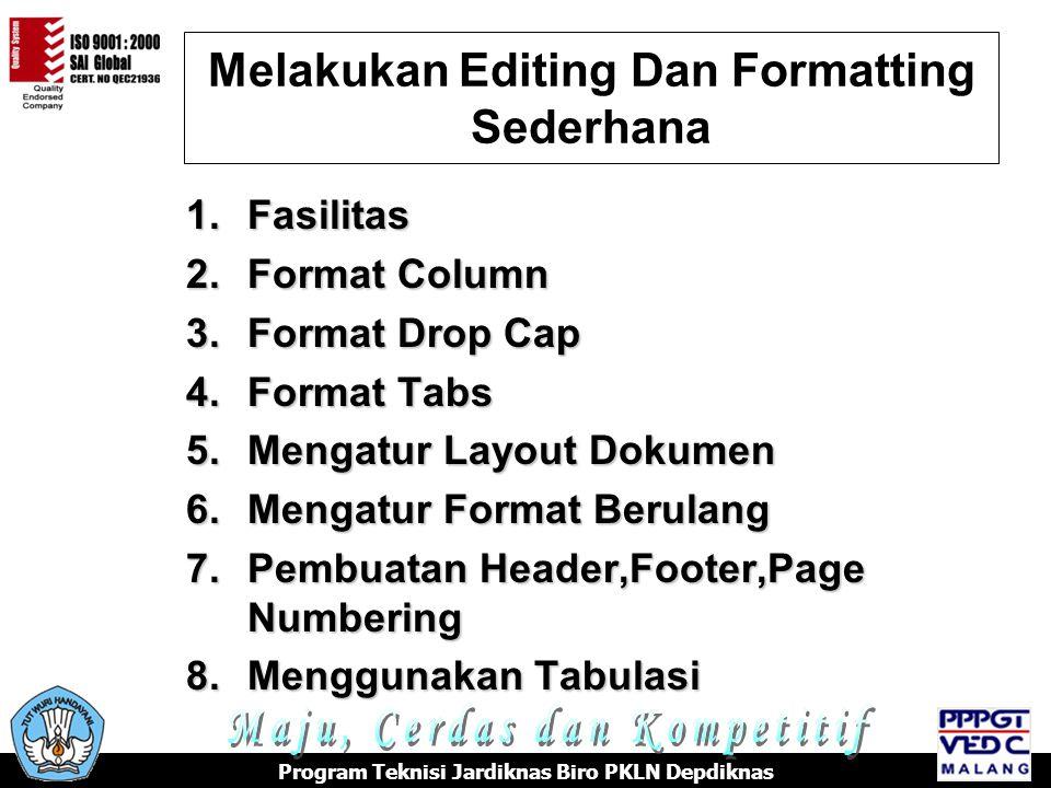 Melakukan Editing Dan Formatting Sederhana