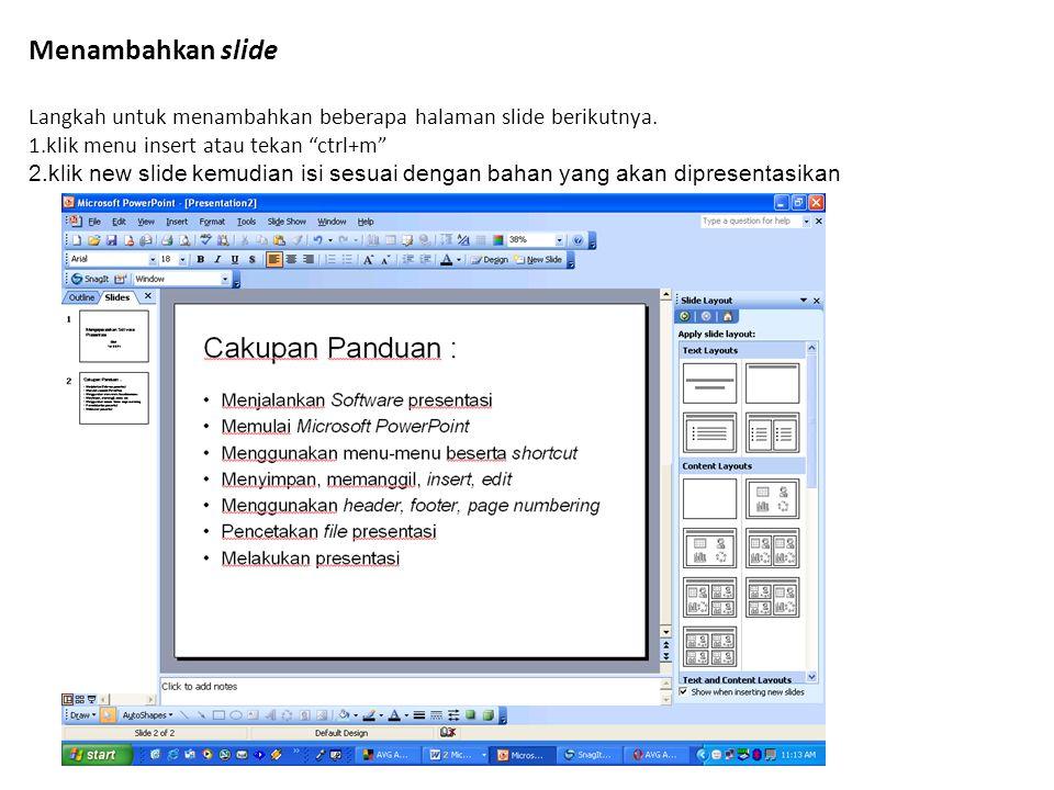 Menambahkan slide Langkah untuk menambahkan beberapa halaman slide berikutnya. klik menu insert atau tekan ctrl+m