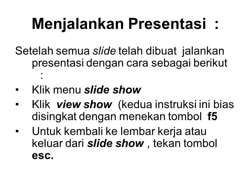 Menjalankan Presentasi :