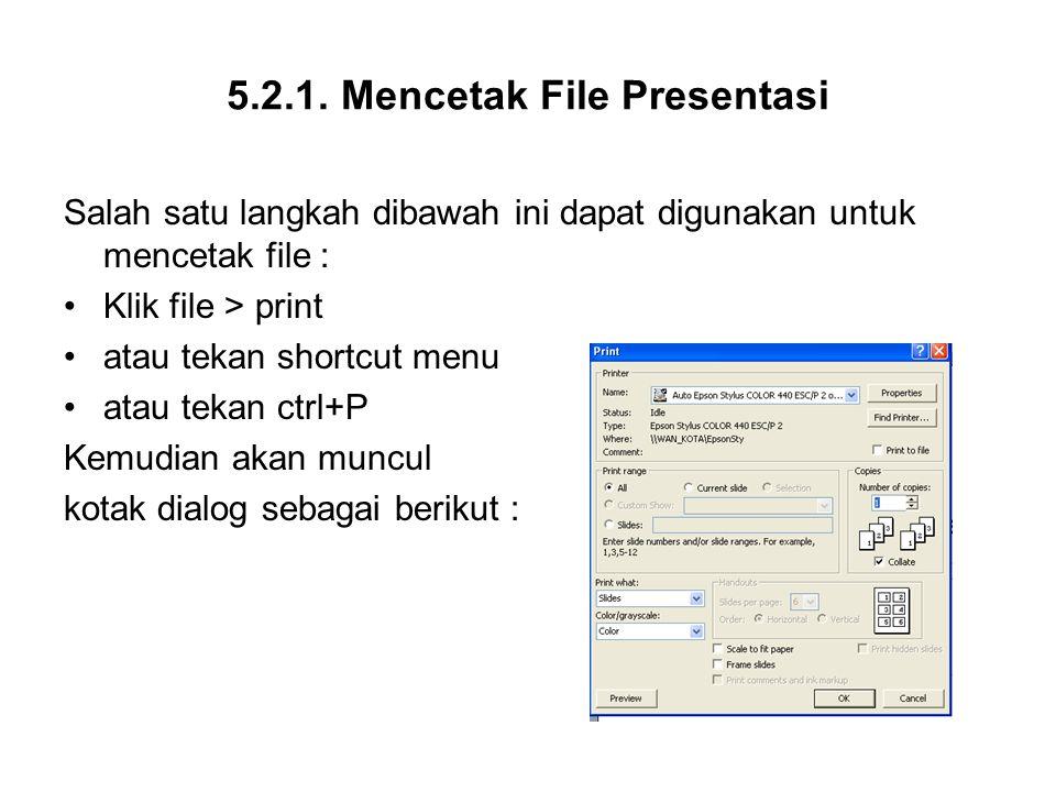 5.2.1. Mencetak File Presentasi