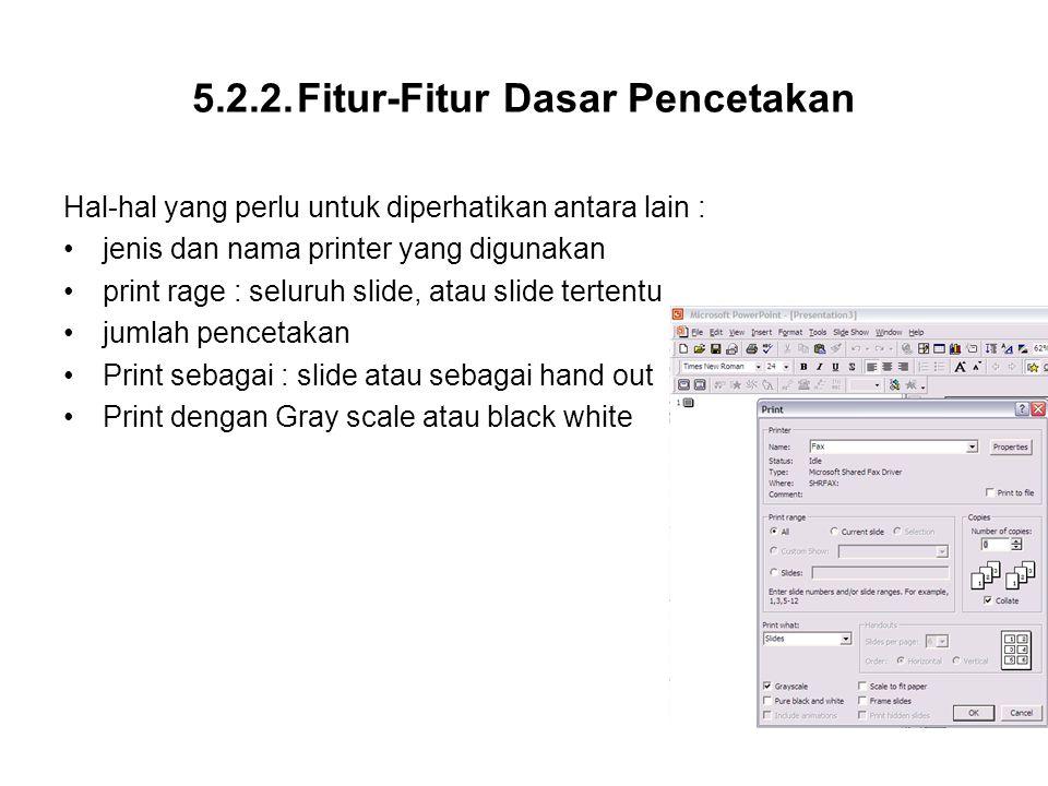 5.2.2. Fitur-Fitur Dasar Pencetakan