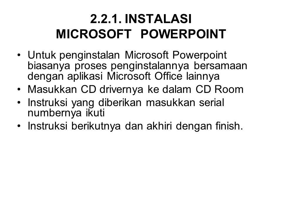 2.2.1. INSTALASI MICROSOFT POWERPOINT