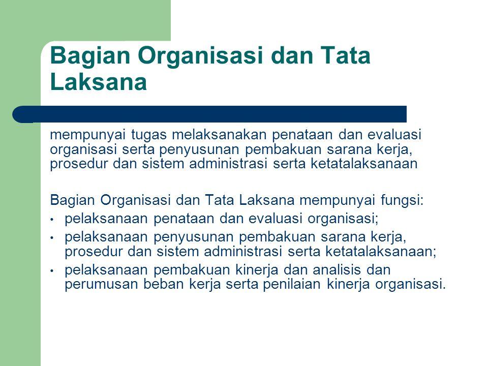 Bagian Organisasi dan Tata Laksana