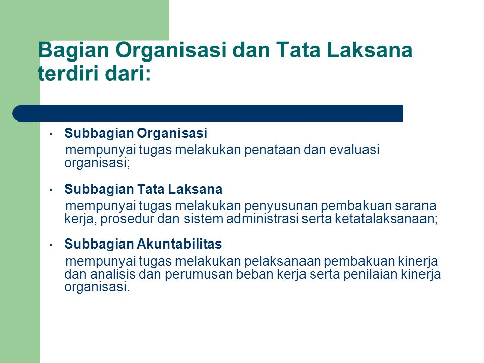 Bagian Organisasi dan Tata Laksana terdiri dari: