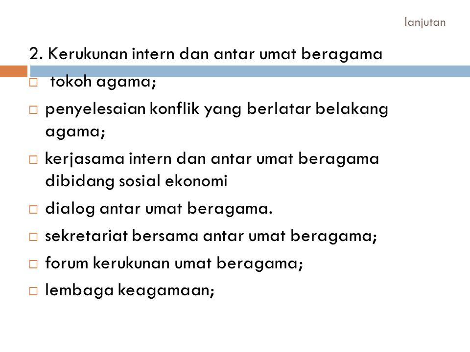 2. Kerukunan intern dan antar umat beragama tokoh agama;