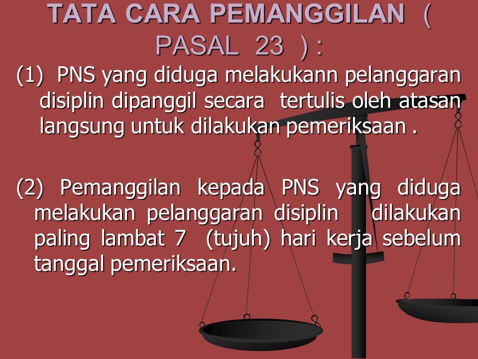 TATA CARA PEMANGGILAN ( PASAL 23 ) :