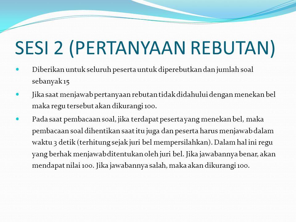 SESI 2 (PERTANYAAN REBUTAN)