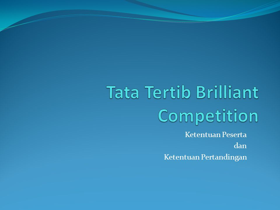 Tata Tertib Brilliant Competition