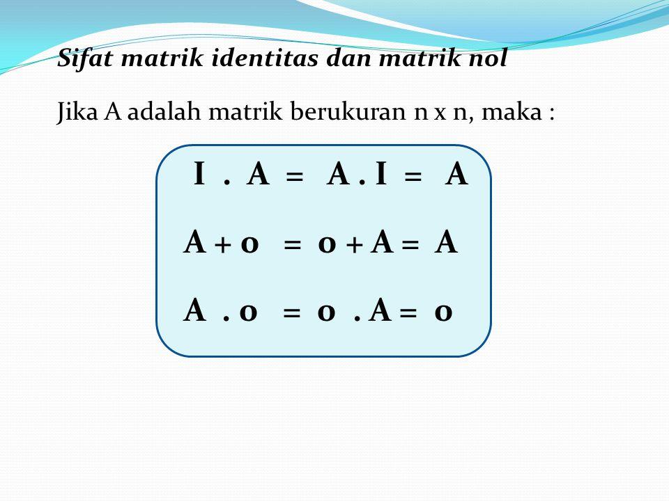 Sifat matrik identitas dan matrik nol