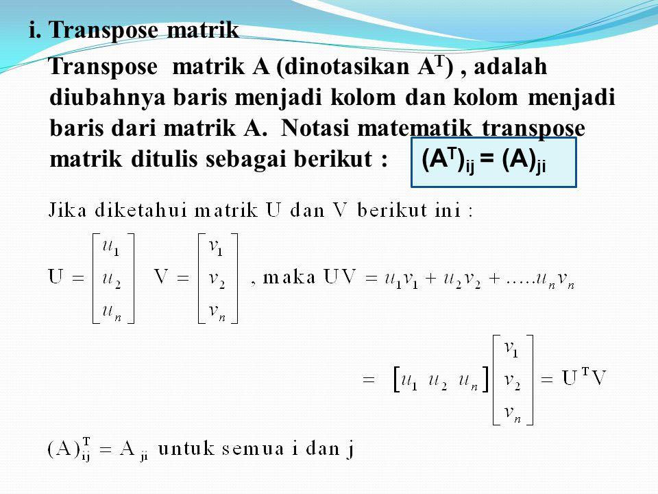i. Transpose matrik