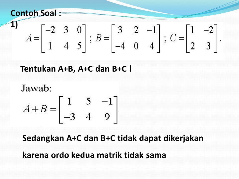 Tentukan A+B, A+C dan B+C !