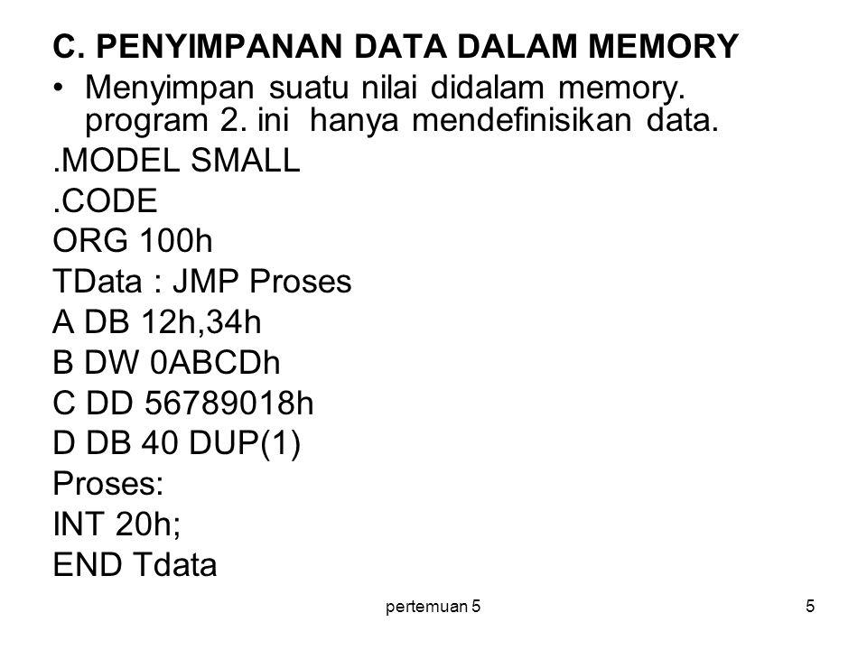 C. PENYIMPANAN DATA DALAM MEMORY