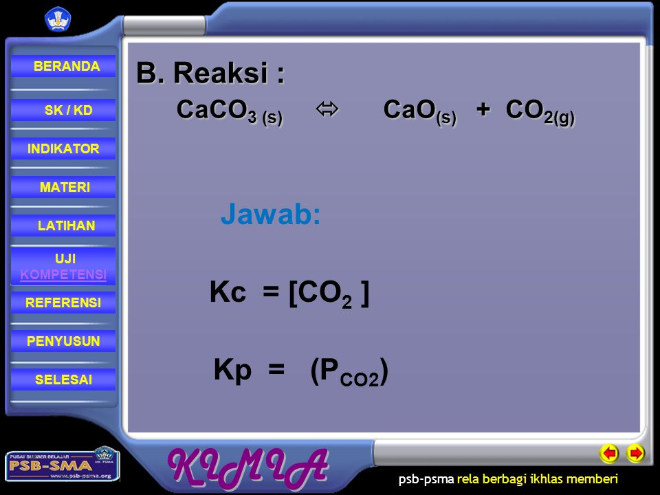 B. Reaksi : CaCO3 (s)  CaO(s) + CO2(g)
