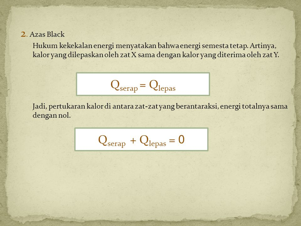 Qserap = Qlepas Qserap + Qlepas = 0 2. Azas Black